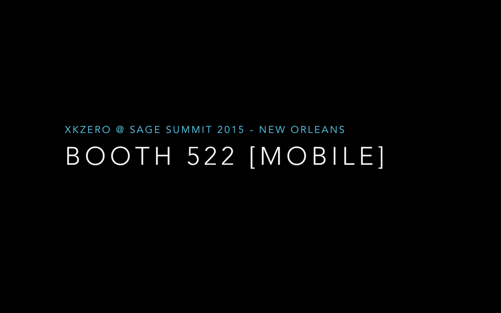 Sage Summit Booth 522: xkzero